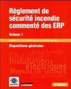 Couverture du livre « Règlement de sécurite incendie commenté des ERP t.1 (4e édition) » de Collectif aux éditions Le Moniteur