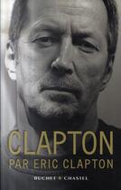 Couverture du livre « Clapton par Eric Clapton » de Eric Clapton aux éditions Buchet Chastel