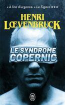 Couverture du livre « Le syndrome Copernic » de Henri Loevenbruck aux éditions J'ai Lu