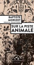 Couverture du livre « Sur la piste animale » de Morizot Baptiste aux éditions Actes Sud