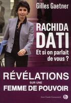 Couverture du livre « Rachida Dati ; et si on parlait de vous ? » de Gaetner G aux éditions Jean-claude Gawsewitch
