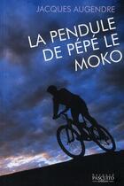 Couverture du livre « La pendule de Pépé le Moko » de Jacques Augendre aux éditions Bernard Pascuito