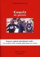 Couverture du livre « Courir de plaisir » de Nathalie Lamoureux aux éditions Guerin