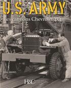 Couverture du livre « U.S army ; les camions Chevrolets 4x4 » de Didier Andres aux éditions Histoire Et Collections