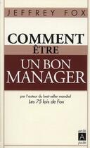 Couverture du livre « Comment être un bon manager » de Jeffrey Fox aux éditions Archipel