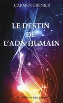 Couverture du livre « Le destin de l'ADN humain » de Carmen Grenier aux éditions 3 Monts