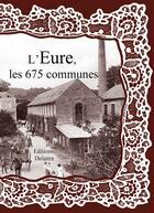 Couverture du livre « L'Eure ; les 675 communes » de Collectif aux éditions Delattre