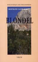 Couverture du livre « Blondel » de Bertrand Saint-Sernin aux éditions Vrin