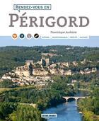 Couverture du livre « Rendez-vous ; en Périgord » de Dominique Audrerie aux éditions Sud Ouest Editions
