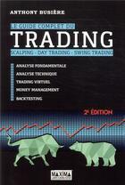 Couverture du livre « Le guide complet du trading (2e édition) » de Anthony Busiere aux éditions Maxima Laurent Du Mesnil