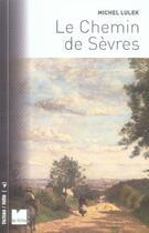 Couverture du livre « Le chemin de sèvres » de Michel Lulek aux éditions Felin
