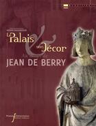 Couverture du livre « Le palais et son décor au temps de Jean de Berry » de Alain Salamagne aux éditions Pu De Rennes