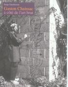 Couverture du livre « Gaston Chaissac ; à côté de l'art brut » de Serge Fauchereau aux éditions Andre Dimanche