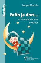 Couverture du livre « Enfin je dors... et mes parents aussi (2e édition) » de Evelyne Martello aux éditions Sainte Justine