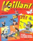 Couverture du livre « Vaillant ; 1942-1969 : la véritable histoire d'un journal mythique » de Herve Cultru aux éditions Vaillant Collector