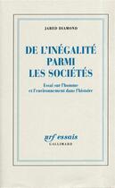 Couverture du livre « De l'inegalite parmi les societes - essai sur l'homme et l'environnement dans l'histoire » de Jared Diamond aux éditions Gallimard