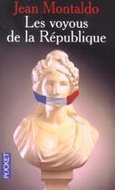 Couverture du livre « Les Voyous De La Republique » de Jean Montaldo aux éditions Pocket