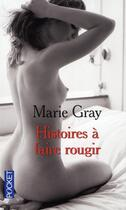 Couverture du livre « Histoires à faire rougir » de Marie Gray aux éditions Pocket