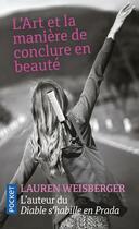 Couverture du livre « L'art et la maniere de conclure en beauté » de Lauren Weisberger aux éditions Pocket