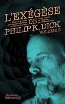 Couverture du livre « L'exégèse t.2 » de Philip K. Dick aux éditions J'ai Lu