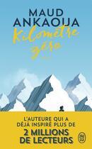 Couverture du livre « Kilomètre zéro » de Ankaoua Maud aux éditions J'ai Lu