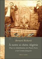 Couverture du livre « À notre si chère Algérie » de Bernard Richardi aux éditions Amalthee