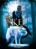 Couverture du livre « Kel t.2 ; le loup blanc » de Andrea Schwartz aux éditions Rebelle