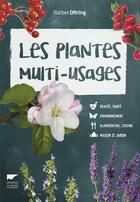 Couverture du livre « Les plantes multi-usages » de Barbel Oftring aux éditions Delachaux & Niestle