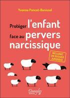 Couverture du livre « Protéger l'enfant face au pervers narcissique » de Yvonne Poncet-Bonissol aux éditions Dangles