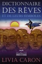Couverture du livre « Dictionnaire des rêves et de leurs symboles » de Livia Caron aux éditions Quebecor
