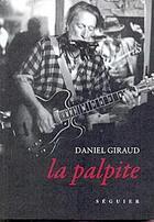 Couverture du livre « La palpite » de Daniel Giraud aux éditions Seguier