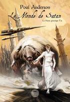 Couverture du livre « La hanse galactique T.4 ; le monde de Satan » de Poul Anderson aux éditions Le Belial