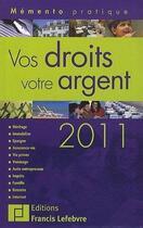 Couverture du livre « Memento Pratique ; Vos Droits, Votre Argent (Edition 2011) » de Collectif aux éditions Lefebvre