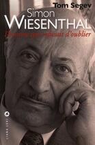 Couverture du livre « Simon Wiesenthal ; l'homme qui refusait d'oublier » de Tom Segev aux éditions Liana Levi