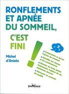 Couverture du livre « Ronflements et apnée du sommeil, c'est fini ! » de Michel D' Anielo aux éditions Jouvence