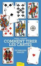 Couverture du livre « Comment tirer les cartes ; techniques simples » de Daniel Jourdain aux éditions Ambre