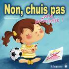 Couverture du livre « Non, chuis pas une princesse ! » de Sandrine Lamour aux éditions Limonade