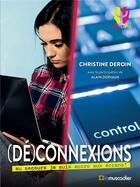 Couverture du livre « (dé)connexions ; au secours je suis accro aux écrans ! » de Christine Deroin et Alain Dervaux aux éditions Le Muscadier