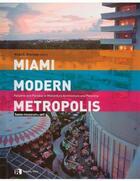 Couverture du livre « Miami modern metropolis » de Shulman Allan aux éditions Princeton Architectural