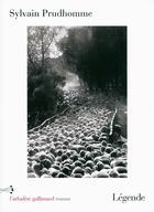 Couverture du livre « Légende » de Sylvain Prudhomme aux éditions Gallimard