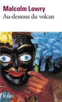 Couverture du livre « Au-dessous du volcan » de Malcolm Lowry aux éditions Gallimard