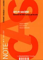 Couverture du livre « Notes du conseil d'analyse et société t.7 ; art et société : renforcer les liens sociaux par les arts » de Pierre Baque aux éditions Documentation Francaise