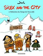 Couverture du livre « Silex and the city T.2 ; réduction du temps de trouvaille » de Jul aux éditions Dargaud