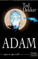 Couverture du livre « Adam » de Ted Dekker aux éditions Grasset Et Fasquelle