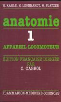 Couverture du livre « Anatomie t.1 appareil locomoteur » de Christian Cabrol aux éditions Medecine Sciences Publications