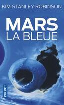 Couverture du livre « Mars T.3 ; Mars la bleue » de Kim Stanley Robinson aux éditions Pocket
