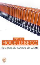 Couverture du livre « Extension du domaine de la lutte » de Michel Houellebecq aux éditions J'ai Lu