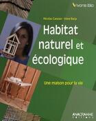Couverture du livre « Habitat naturel et écologique » de Nicolas Canzian et Irene Barja aux éditions Anagramme