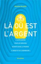 Couverture du livre « Là où est l'argent » de Maxime Renahy aux éditions Arenes