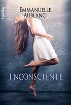 Couverture du livre « Inconsciente » de Emmanuelle Aublanc aux éditions Valentina